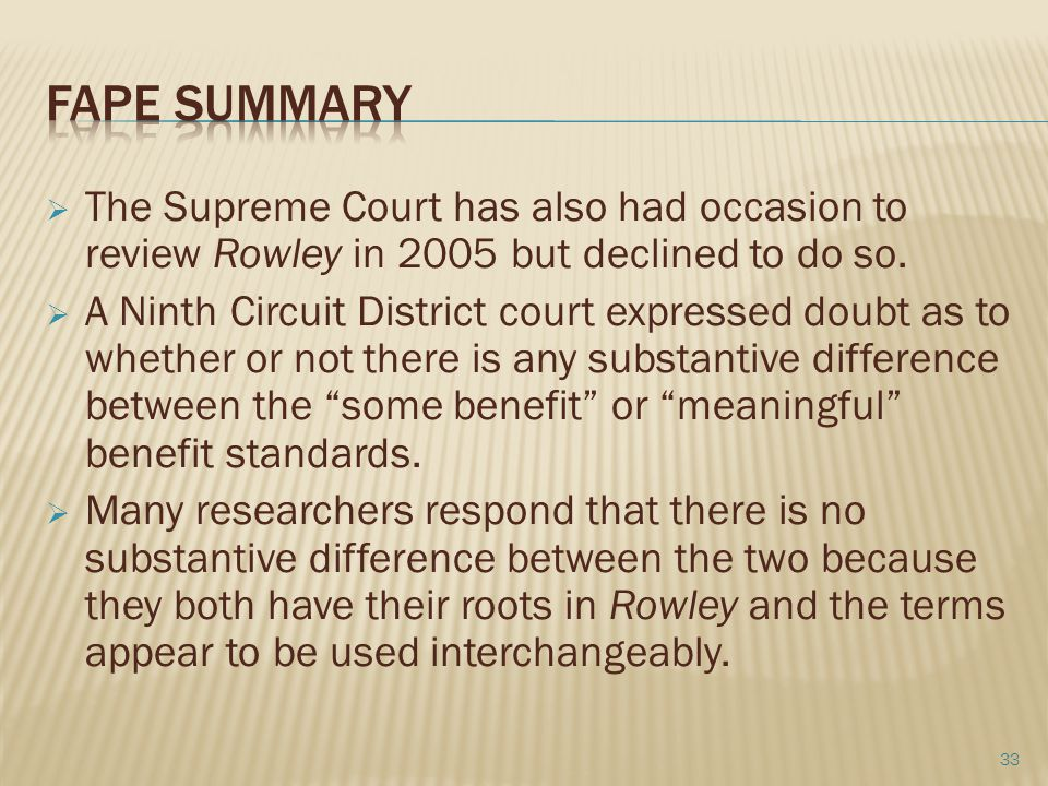Fape Summary The Supreme Court has also had occasion to review Rowley in 2005 but declined to do so.
