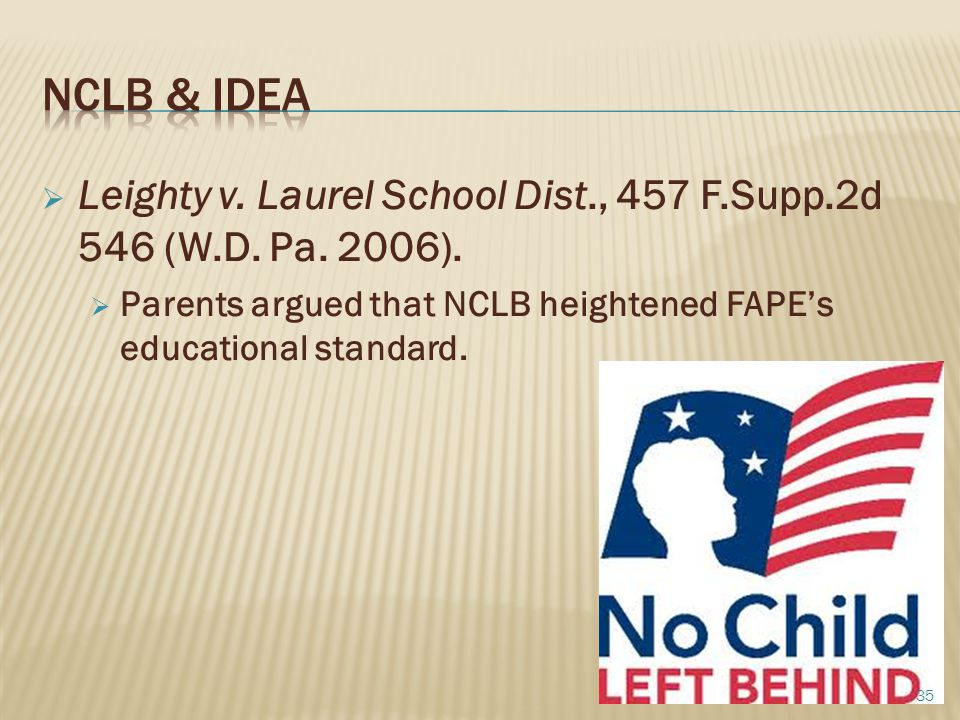 NCLB & IDEA Leighty v. Laurel School Dist., 457 F.Supp.2d 546 (W.D.