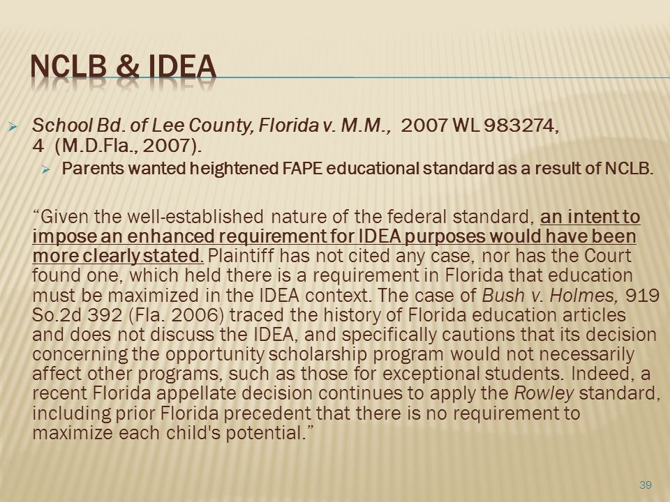 NCLB & IDEA School Bd. of Lee County, Florida v. M.M., 2007 WL 983274, 4 (M.D.Fla., 2007).