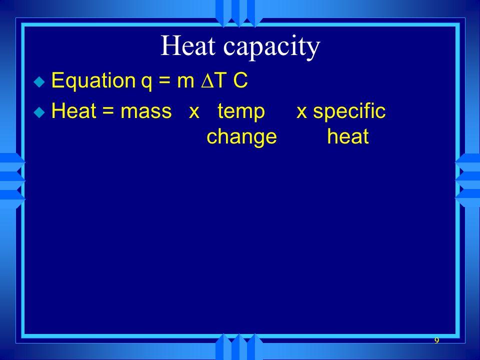 Heat capacity Equation q = m T C
