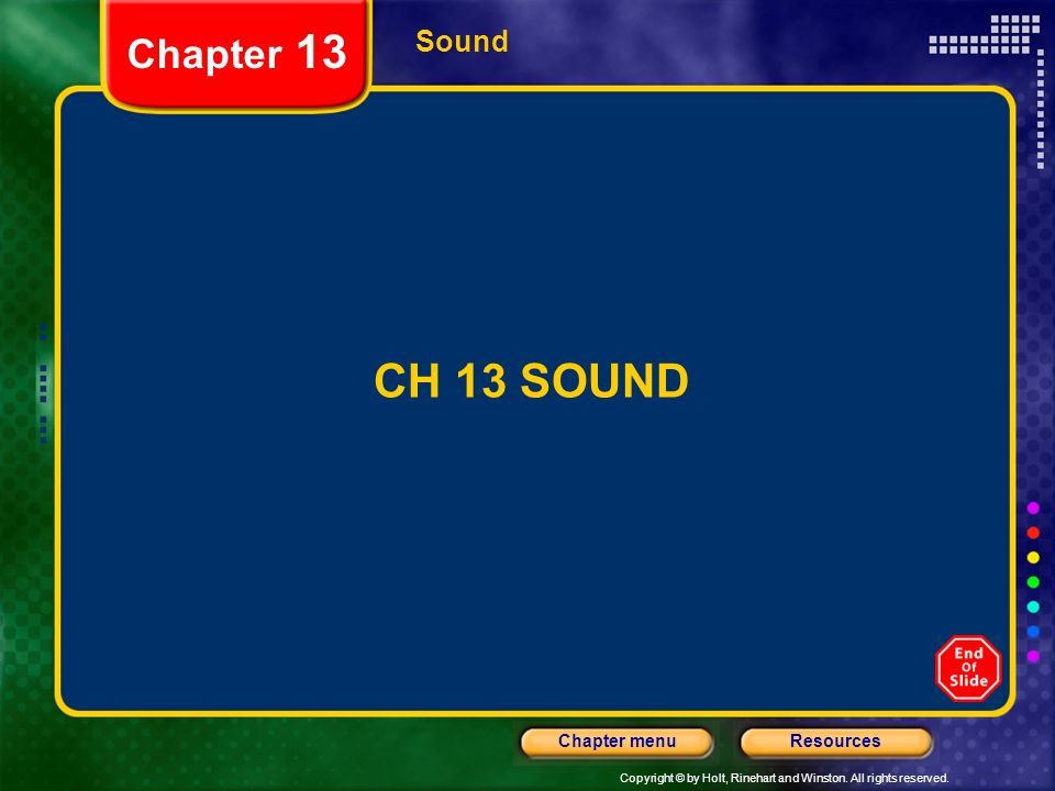 Chapter 13 Sound CH 13 SOUND