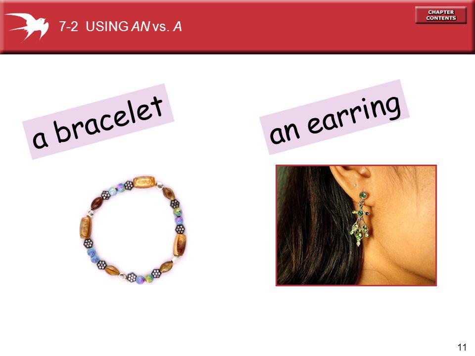 7-2 USING AN vs. A an earring a bracelet