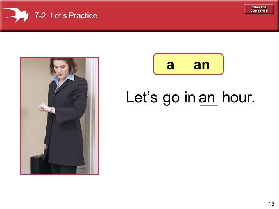 7-2 Let's Practice a an Let's go in __ hour. an