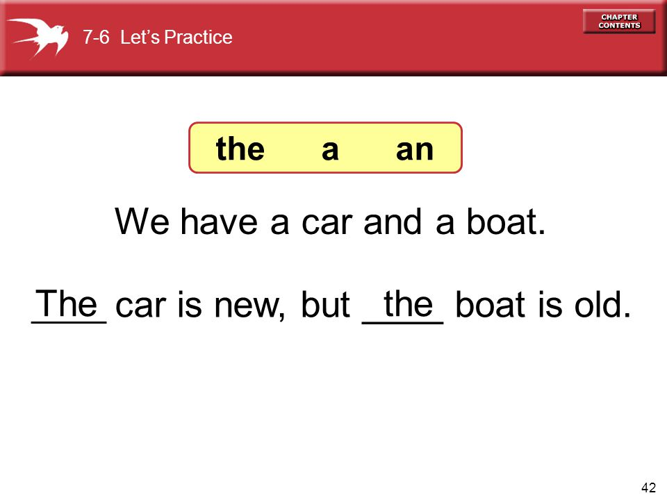 We have a car and a boat. The the the a an