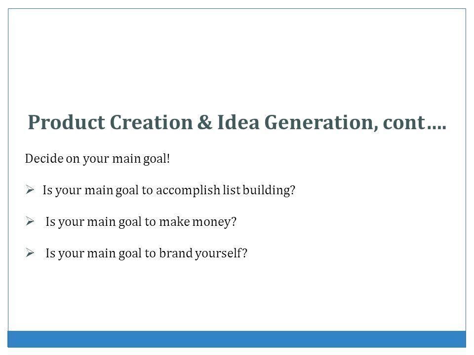 Product Creation & Idea Generation, cont….