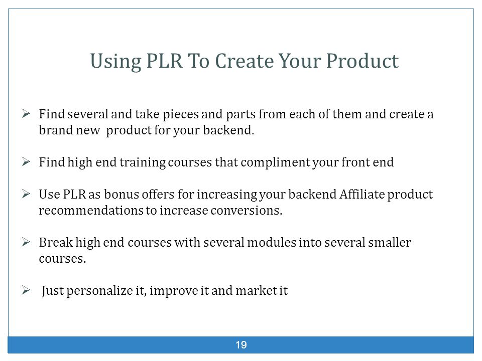 Using PLR To Create Your Product