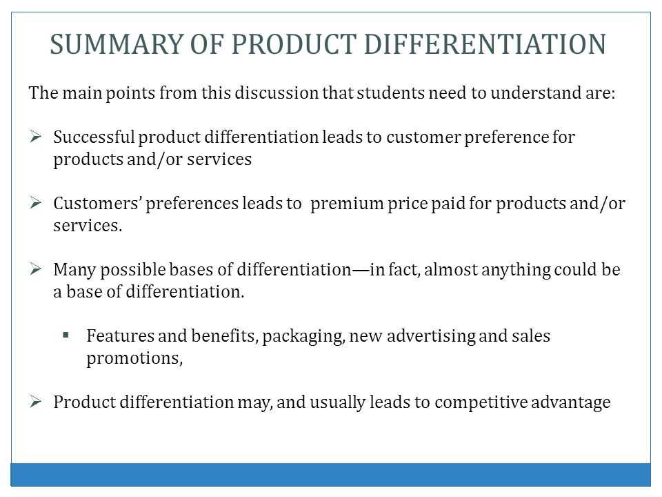 SUMMARY OF PRODUCT DIFFERENTIATION