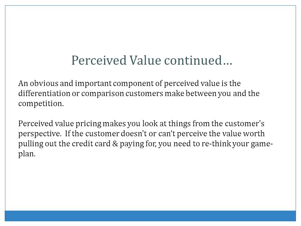 Perceived Value continued…