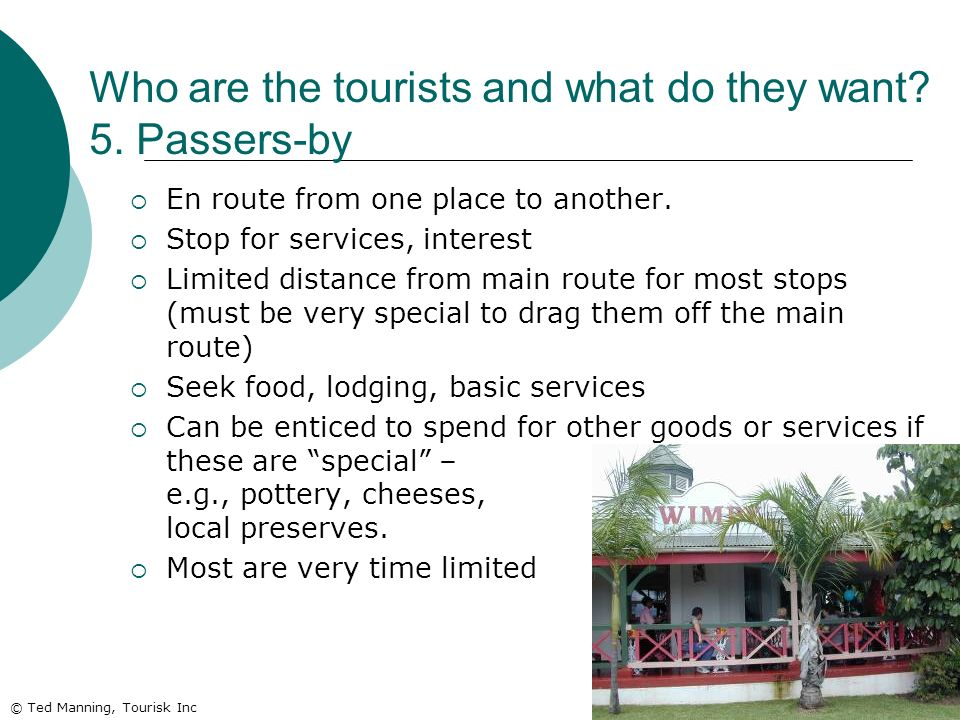 Who are the tourists and what do they want 5. Passers-by