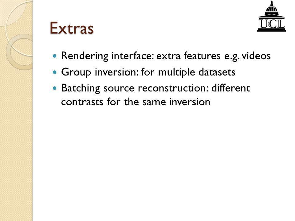 Extras Rendering interface: extra features e.g. videos