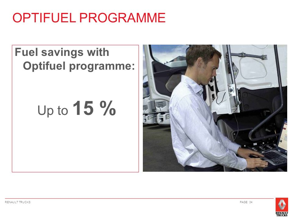 OPTIFUEL PROGRAMME Up to 15 % Fuel savings with Optifuel programme: 34