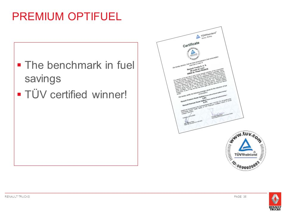 The benchmark in fuel savings TÜV certified winner!