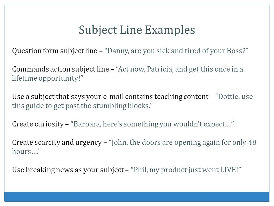 Subject Line Examples Question form subject line – Danny, are you sick and tired of your Boss