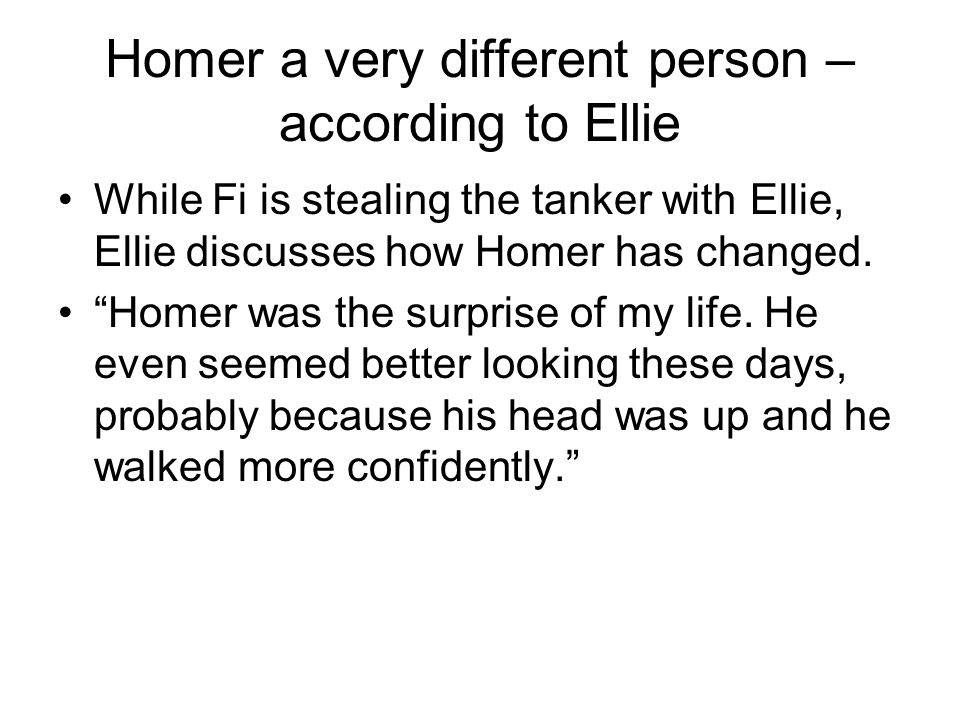 Homer a very different person – according to Ellie