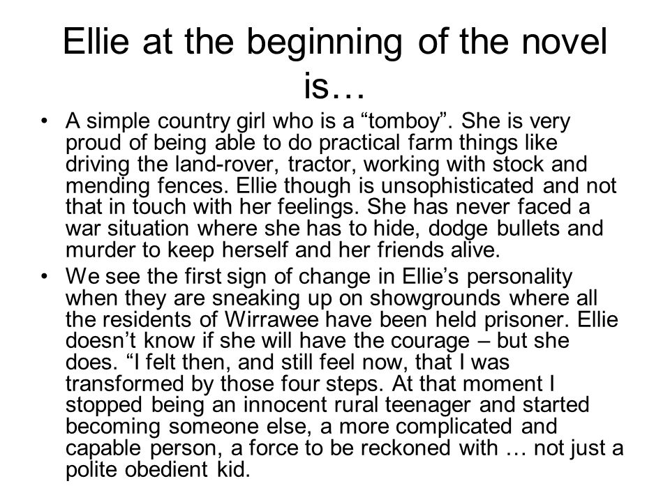 Ellie at the beginning of the novel is…