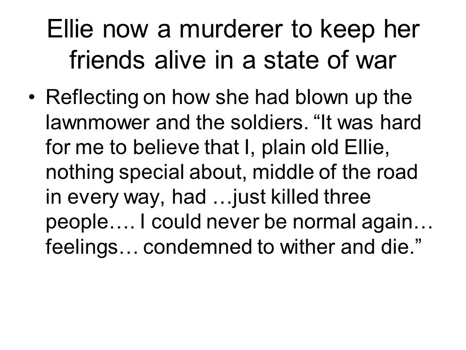 Ellie now a murderer to keep her friends alive in a state of war