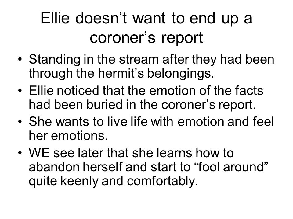 Ellie doesn't want to end up a coroner's report