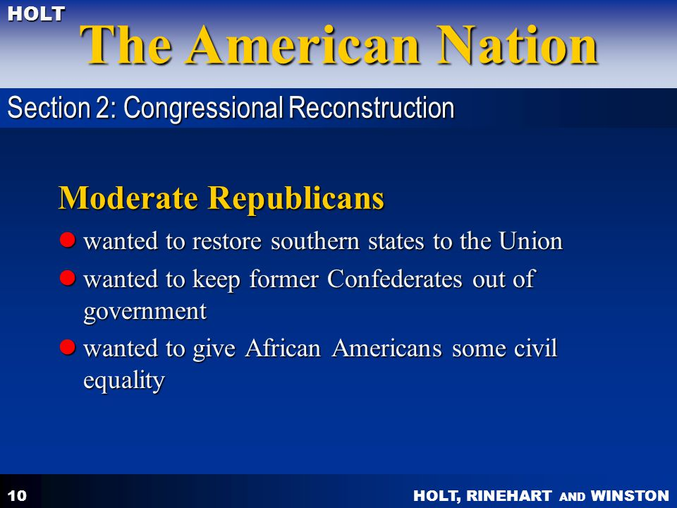 Moderate Republicans Section 2: Congressional Reconstruction