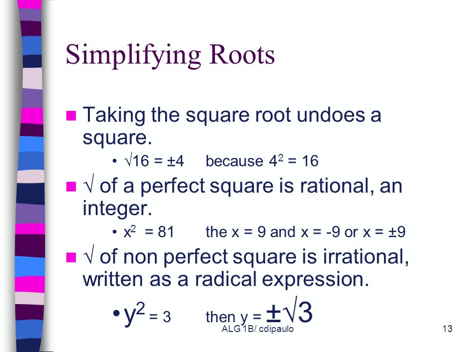 Simplifying Roots y2 = 3 then y = ±√3