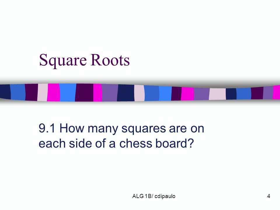 9.1 How many squares are on each side of a chess board
