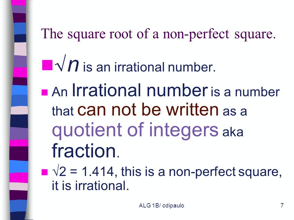 The square root of a non-perfect square.