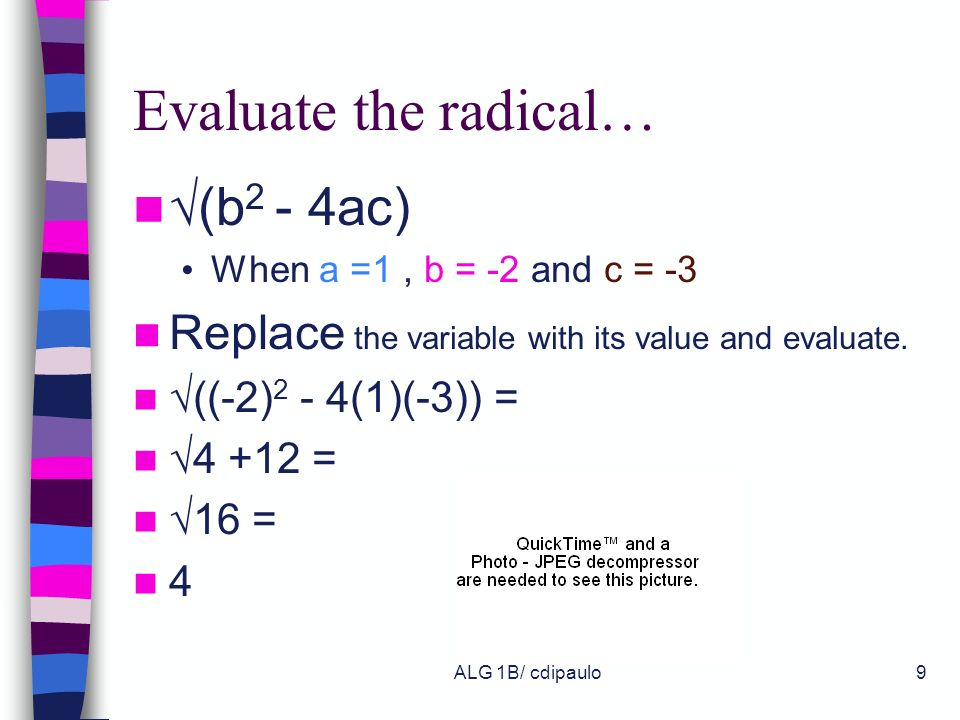 Evaluate the radical… √(b2 - 4ac)