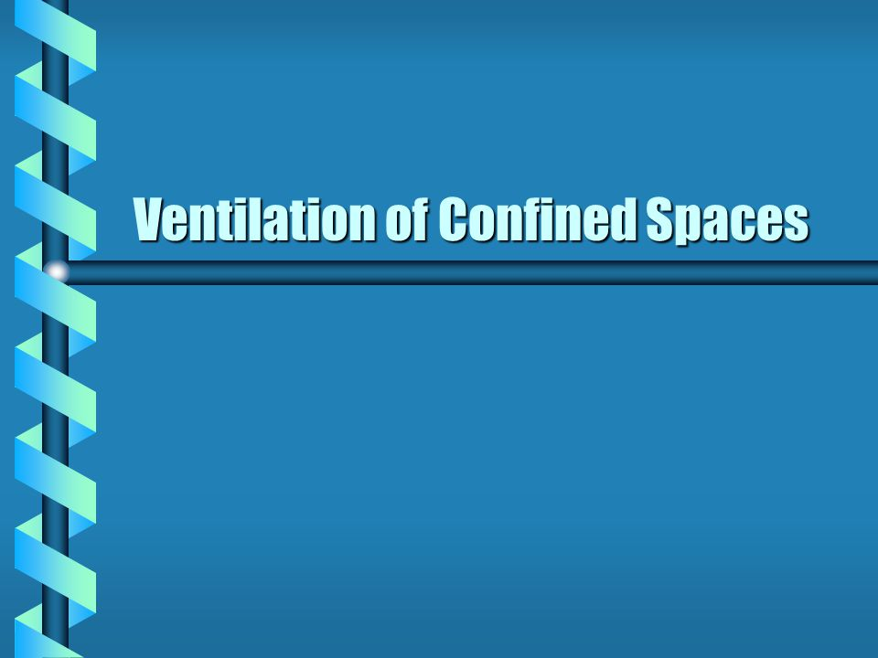 Ventilation of Confined Spaces