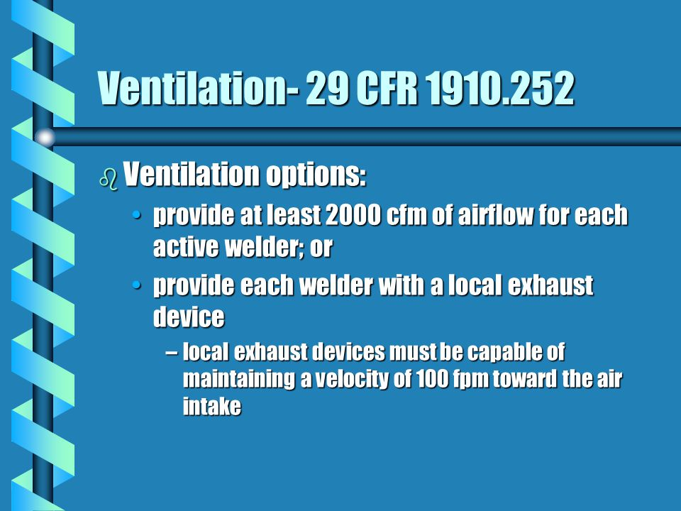 Ventilation- 29 CFR 1910.252 Ventilation options:
