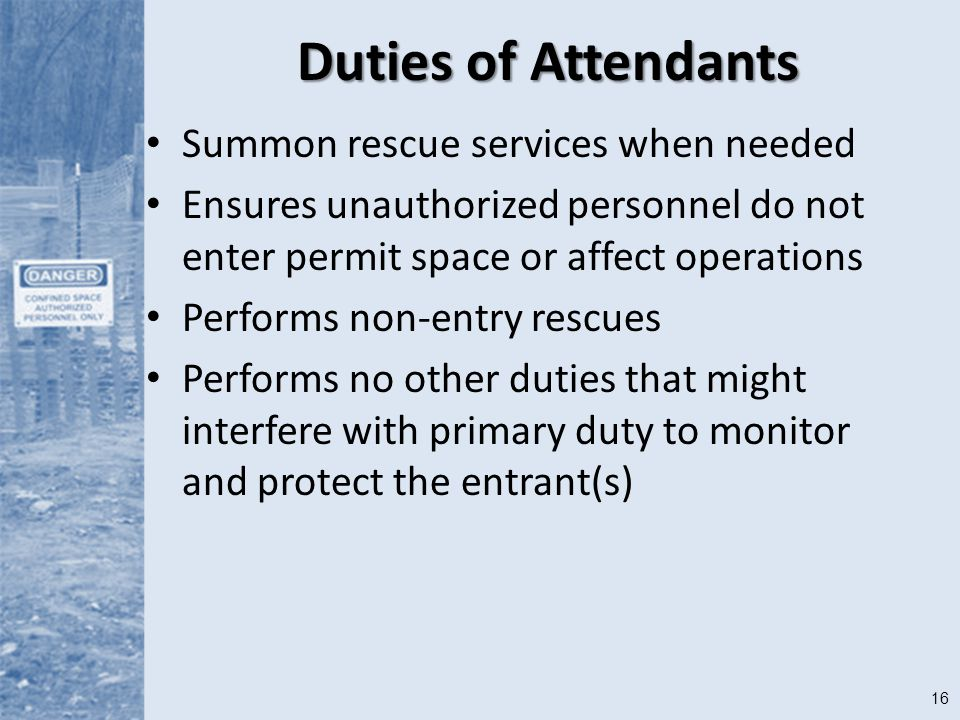 Duties of Attendants Summon rescue services when needed