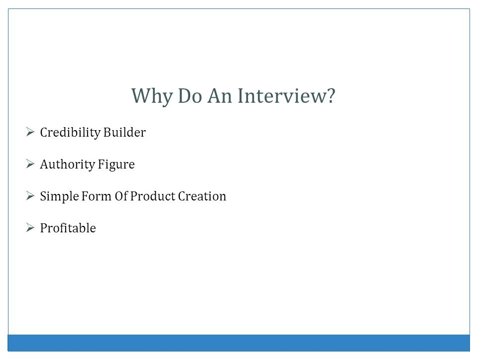 Why Do An Interview Credibility Builder Authority Figure