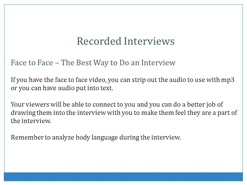 Recorded Interviews Face to Face – The Best Way to Do an Interview