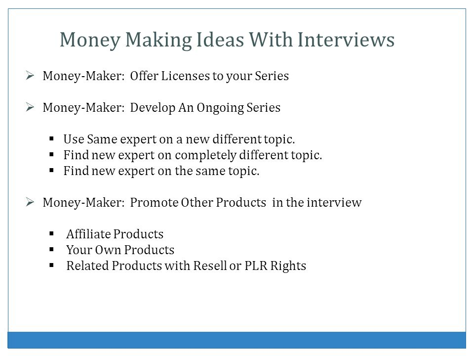 Money Making Ideas With Interviews
