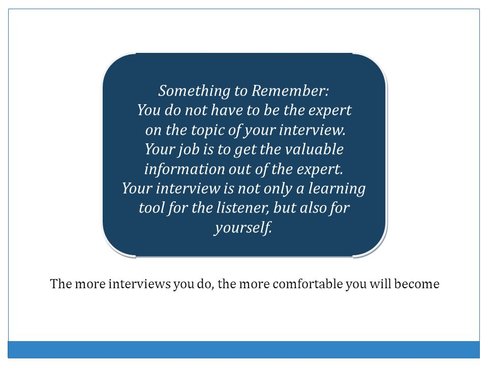 Something to Remember: You do not have to be the expert