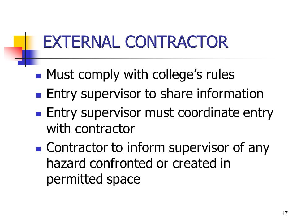 EXTERNAL CONTRACTOR Must comply with college's rules