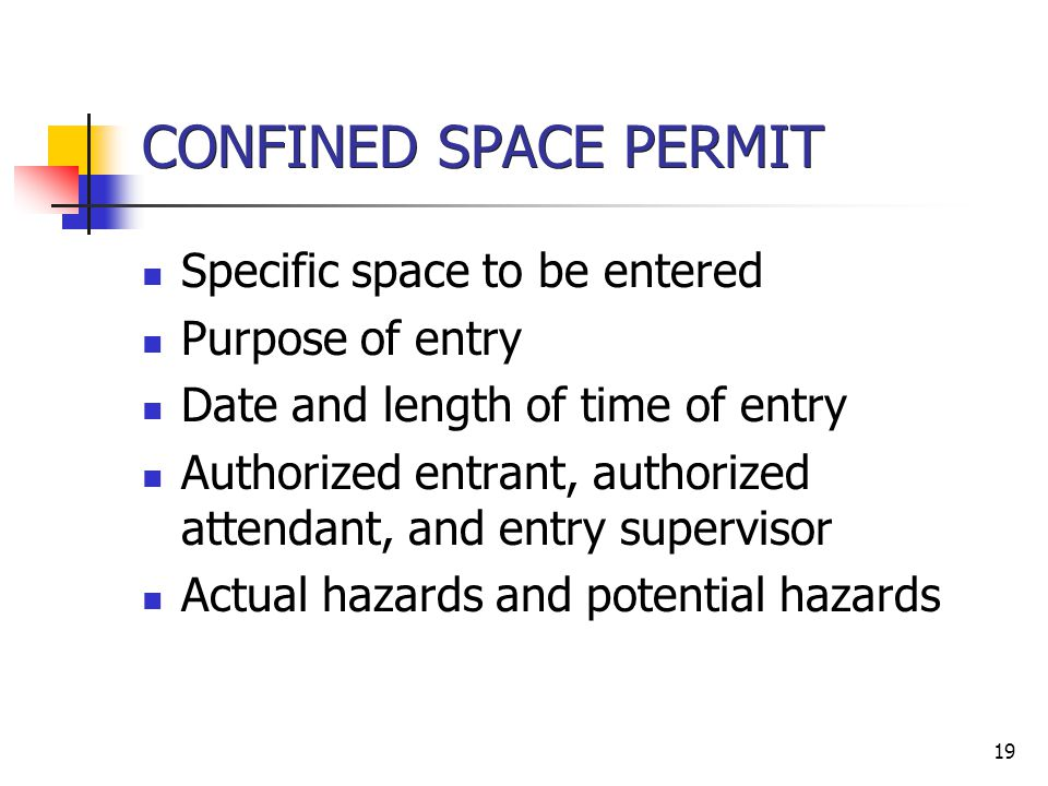 CONFINED SPACE PERMIT Specific space to be entered Purpose of entry