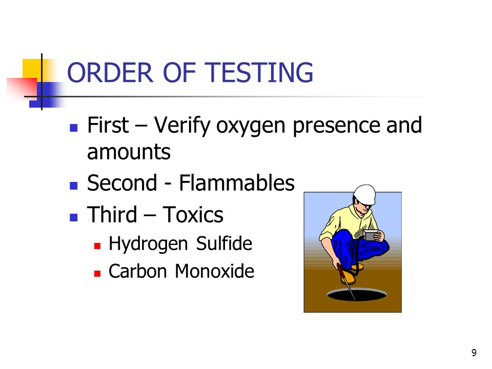 ORDER OF TESTING First – Verify oxygen presence and amounts