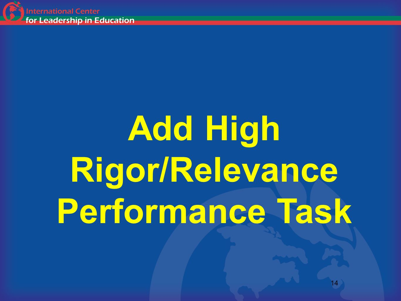 Add High Rigor/Relevance Performance Task