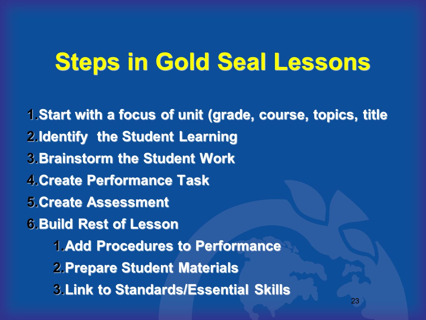 Steps in Gold Seal Lessons