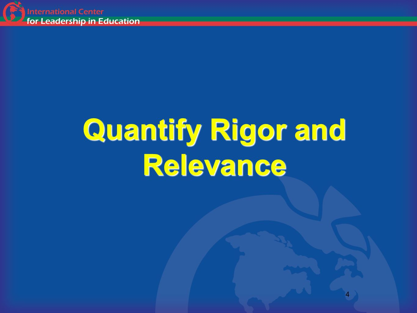Quantify Rigor and Relevance