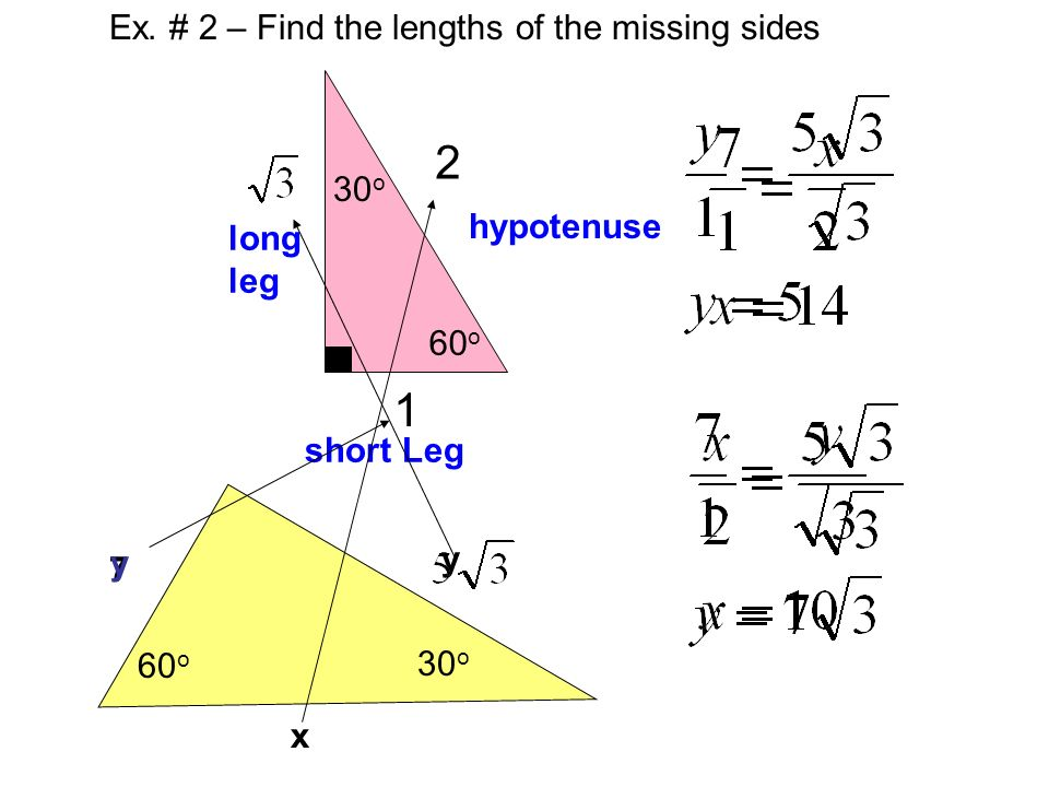 2 1 Ex. # 2 – Find the lengths of the missing sides 30o hypotenuse