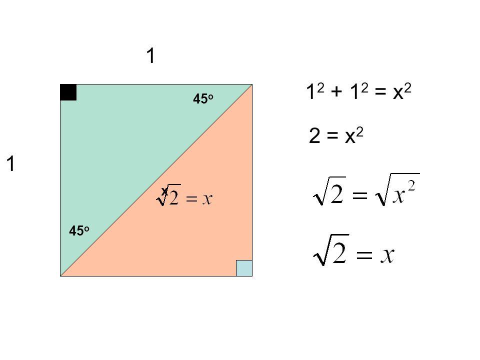 1 12 + 12 = x2 45o 2 = x2 1 x 45o