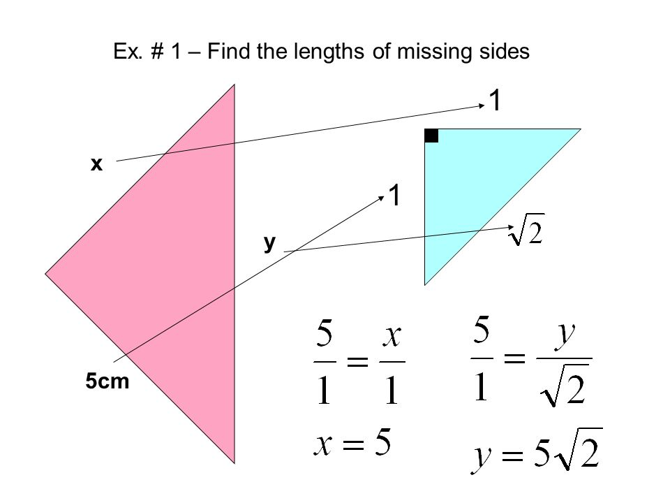 Ex. # 1 – Find the lengths of missing sides