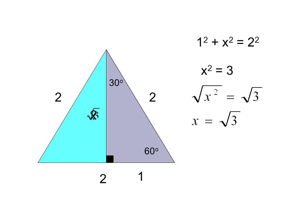 12 + x2 = 22 x2 = 3 30o 2 2 x 60o 1 2