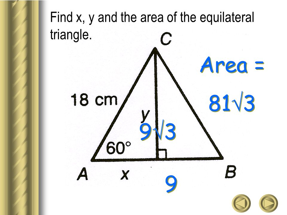 Find x, y and the area of the equilateral triangle.