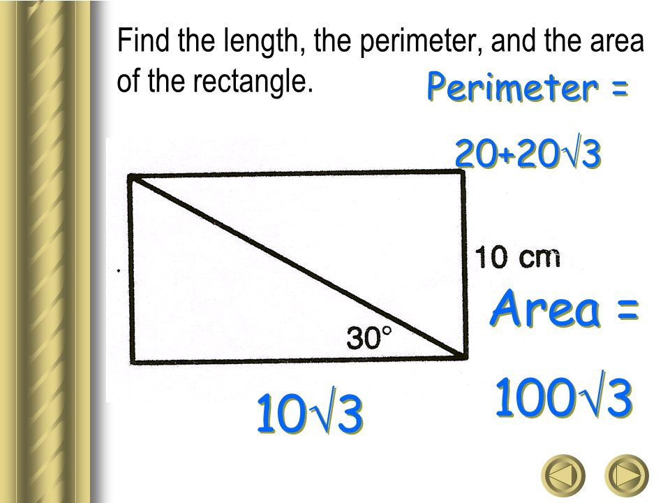Find the length, the perimeter, and the area of the rectangle.
