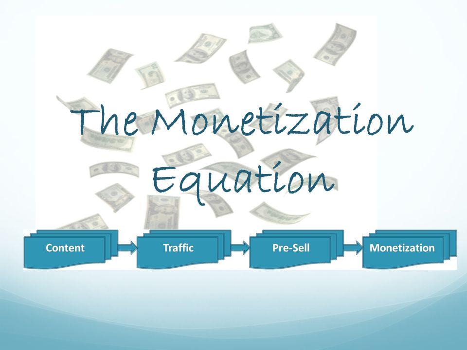 The Monetization Equation