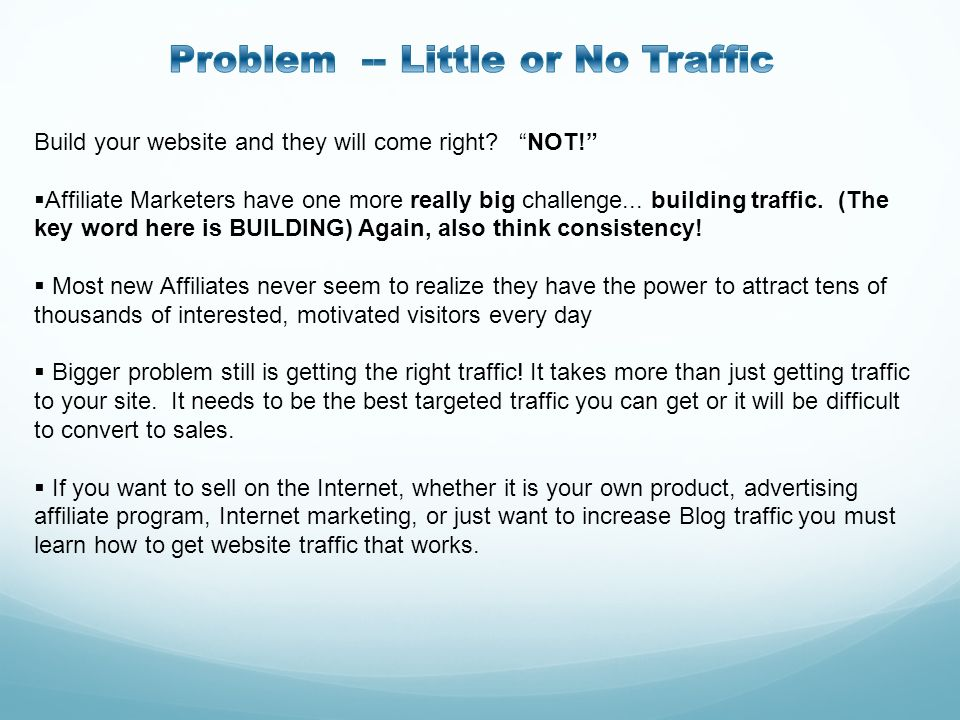 Problem -- Little or No Traffic