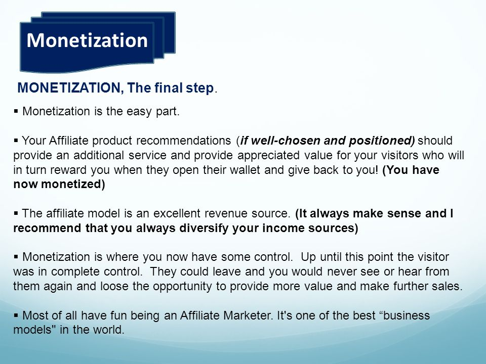 Monetization MONETIZATION, The final step.