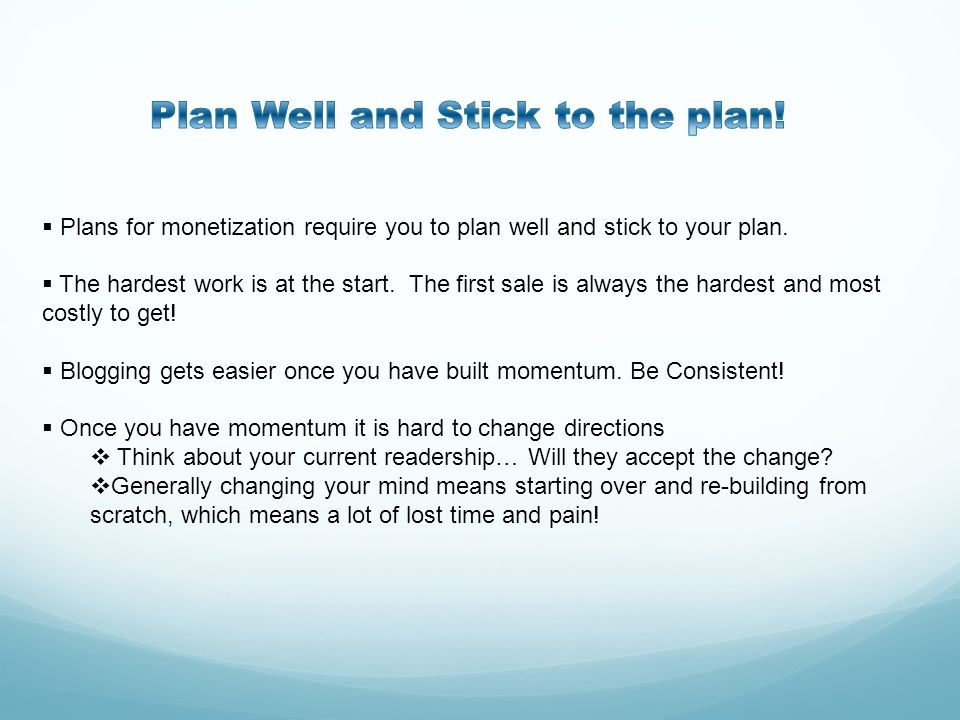 Plan Well and Stick to the plan!