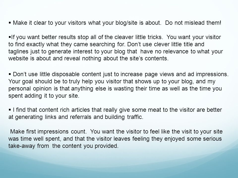 Make it clear to your visitors what your blog/site is about